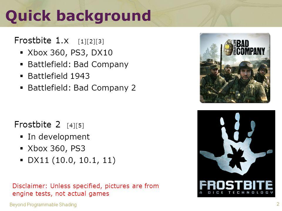 Quick background Frostbite 1.x [1][2][3] Frostbite 2 [4][5]